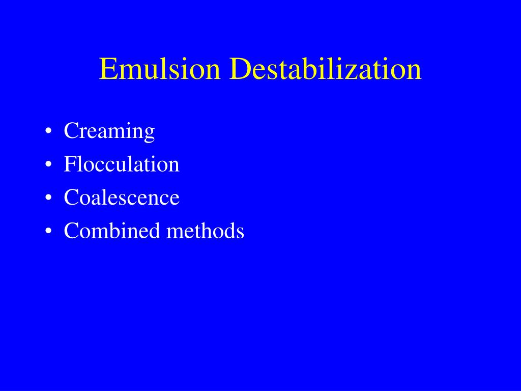 Emulsion Destabilization