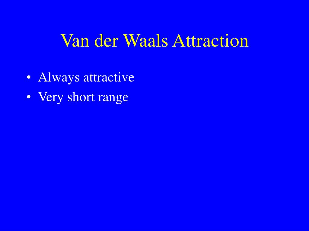 Van der Waals Attraction
