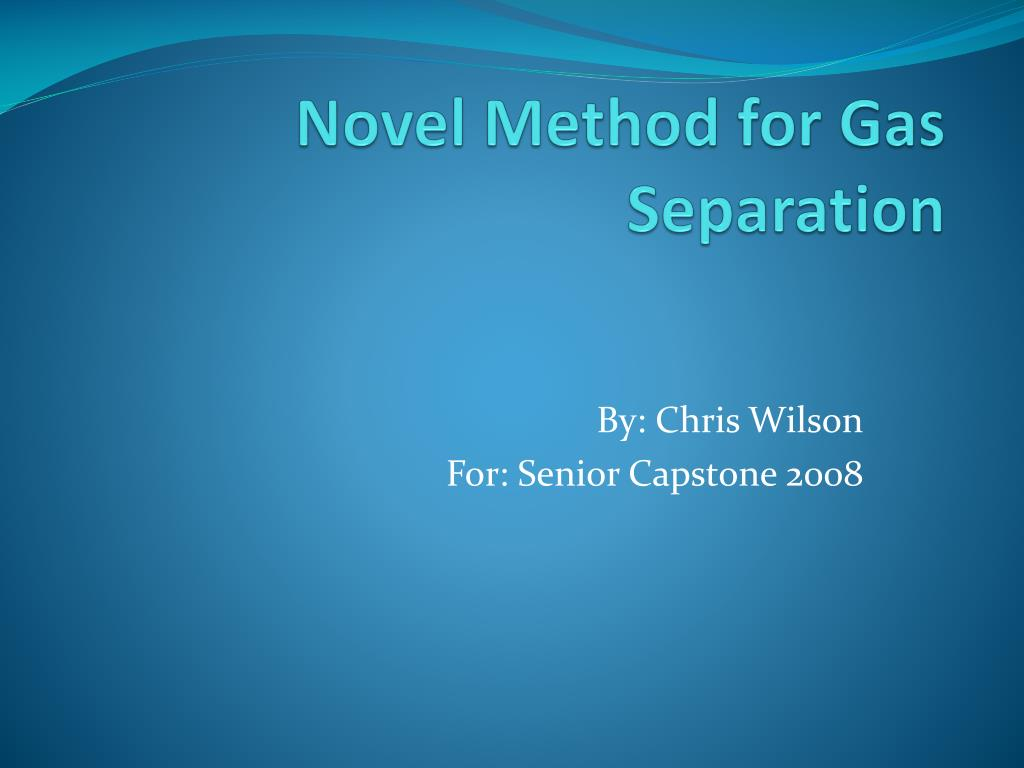 novel method for gas separation l.