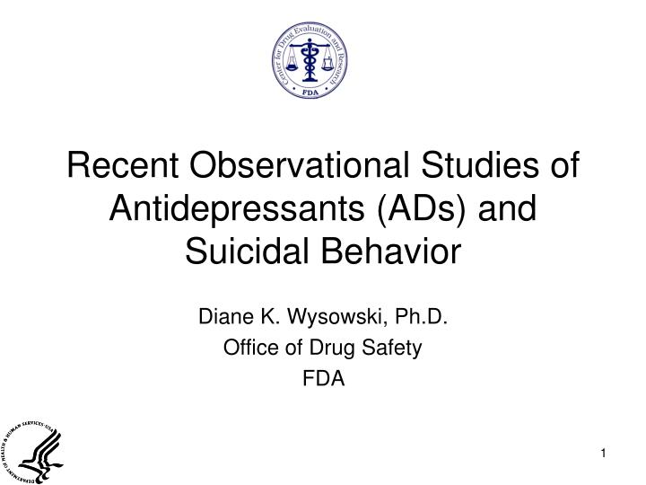 recent observational studies of antidepressants ads and suicidal behavior n.