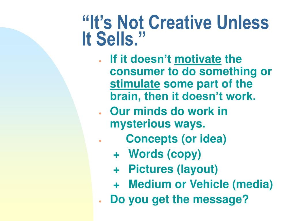 """It's Not Creative Unless         It Sells."""