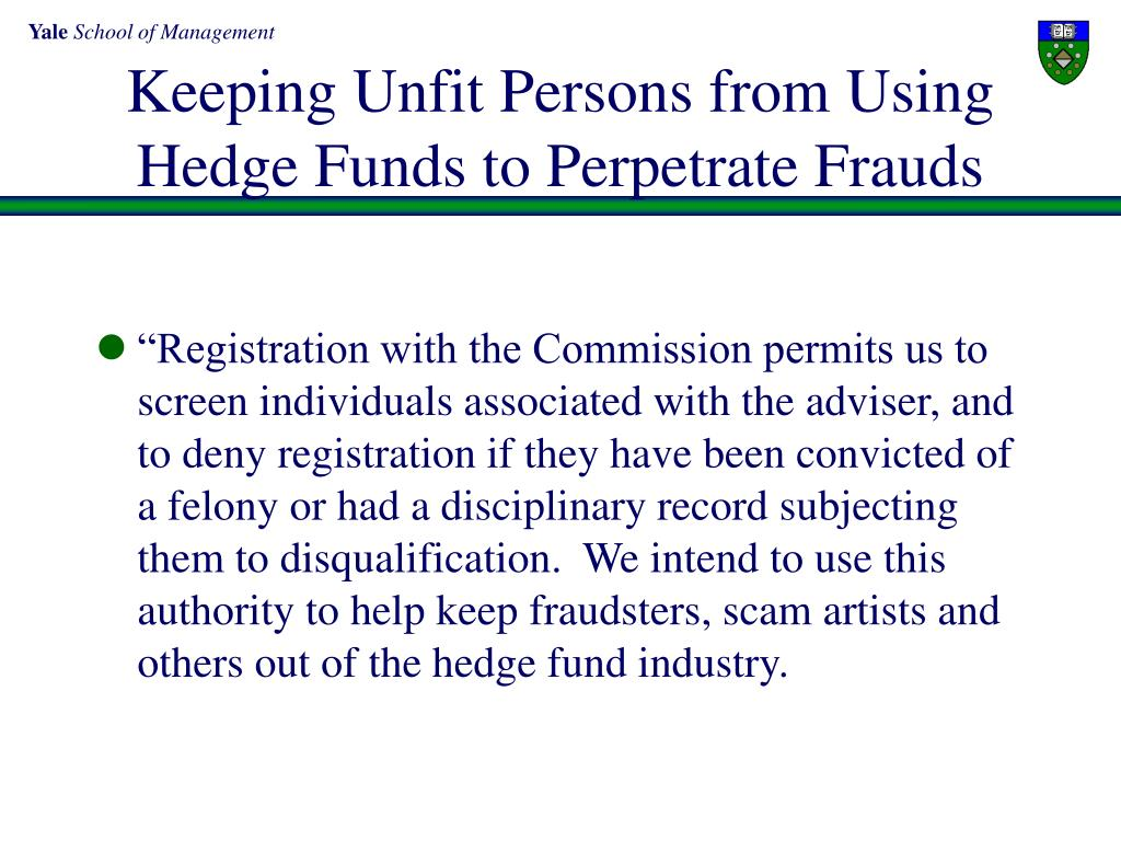 Keeping Unfit Persons from Using Hedge Funds to Perpetrate Frauds