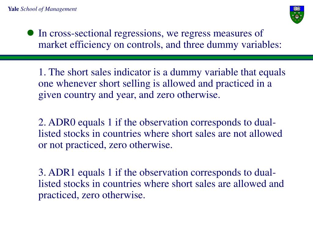 In cross-sectional regressions, we regress measures of market efficiency on controls, and three dummy variables: