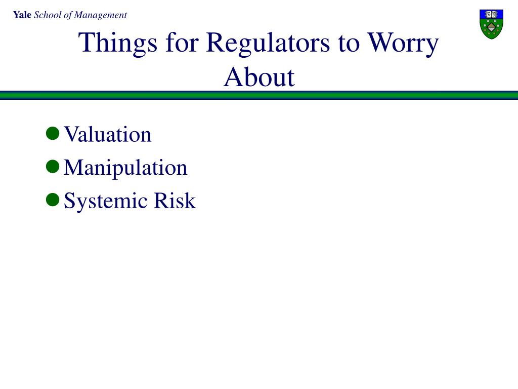Things for Regulators to Worry About