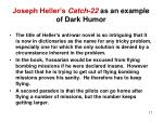 joseph heller s catch 22 as an example of dark humor