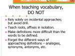 when teaching vocabulary do not