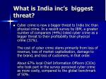 what is india inc s biggest threat