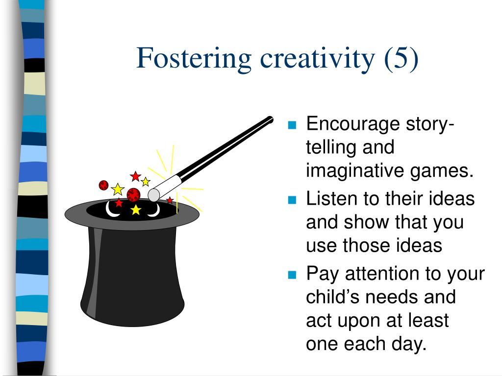 Fostering creativity (5)