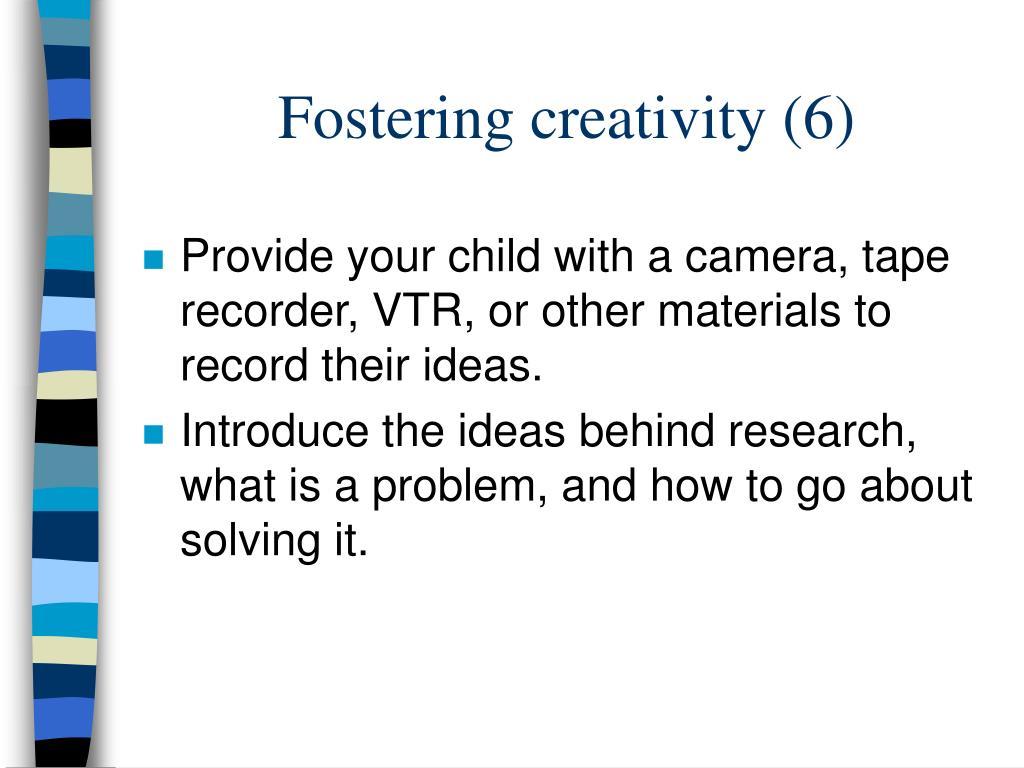 Fostering creativity (6)