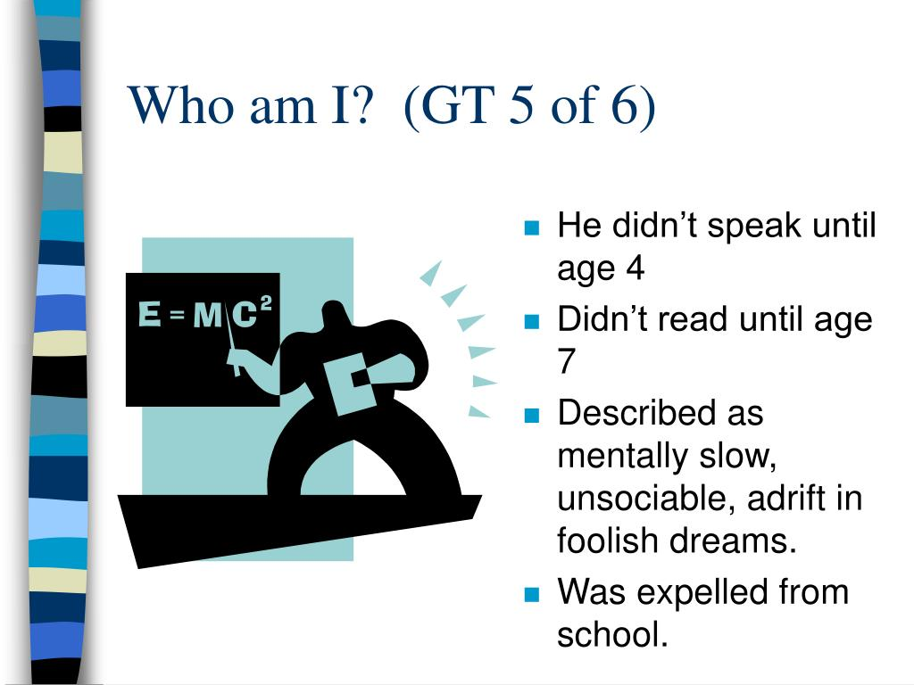 Who am I?  (GT 5 of 6)