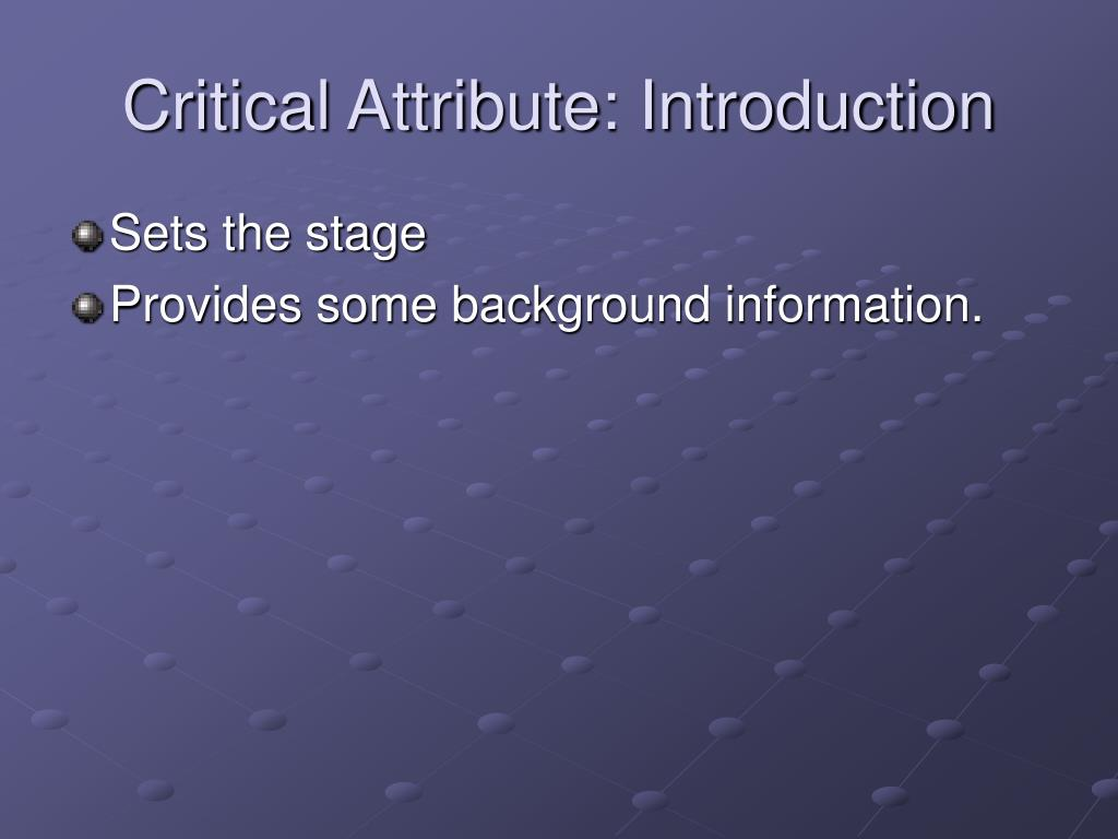 Critical Attribute: Introduction