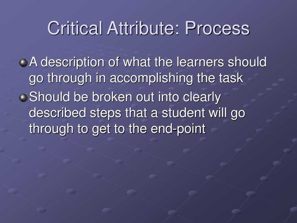 Critical Attribute: Process