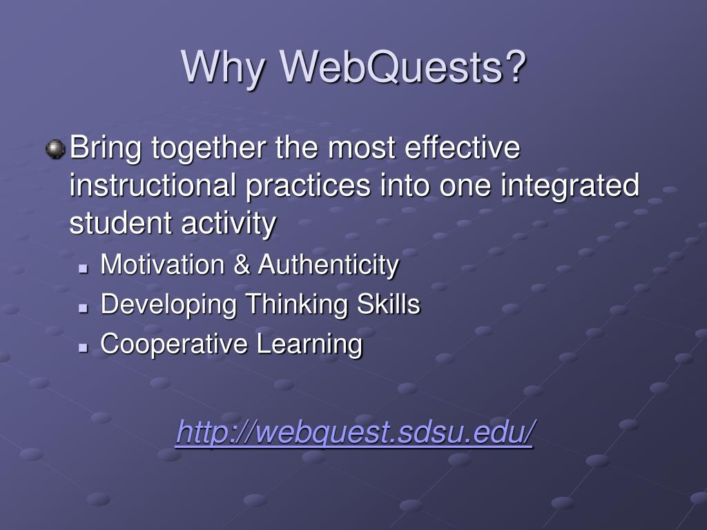 Why WebQuests?