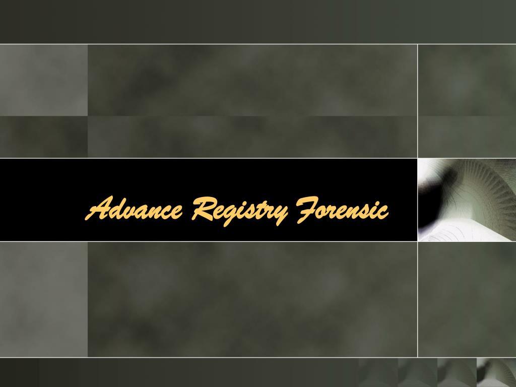 Advance Registry Forensic