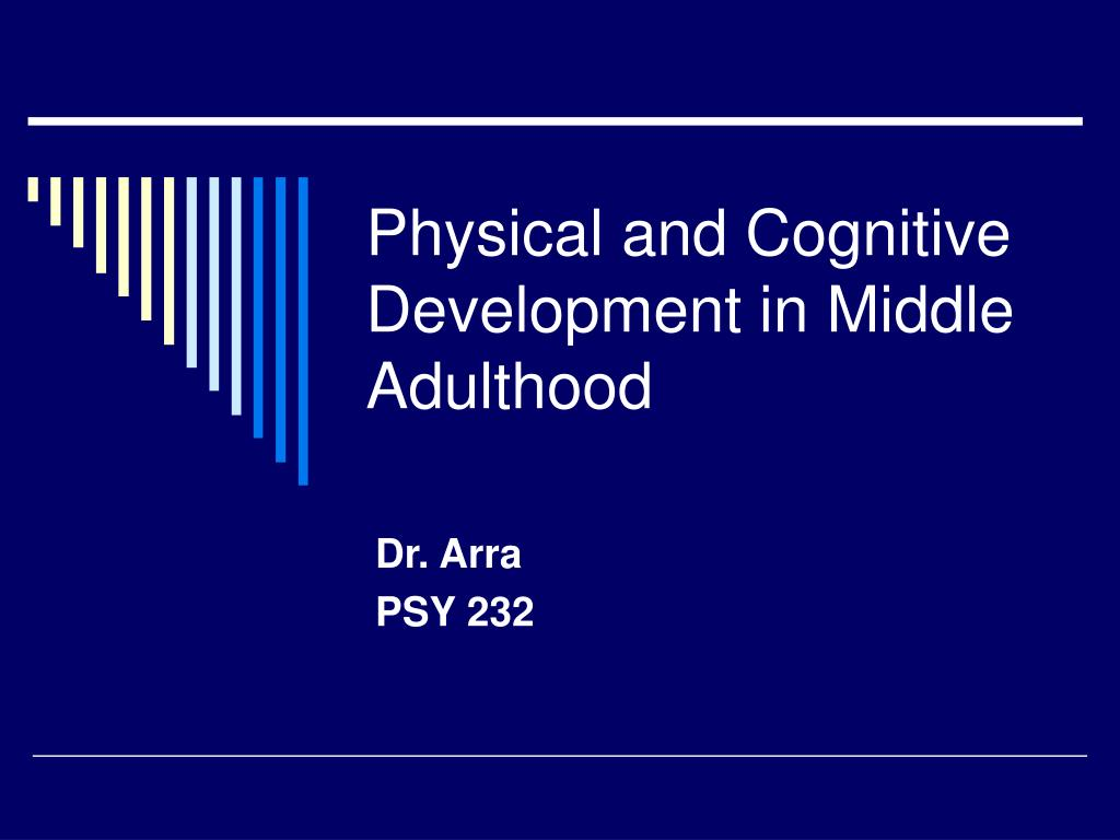 physical and cognitive development in middle adulthood l.