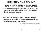 identify the sound identify the features