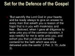 set for the defence of the gospel21