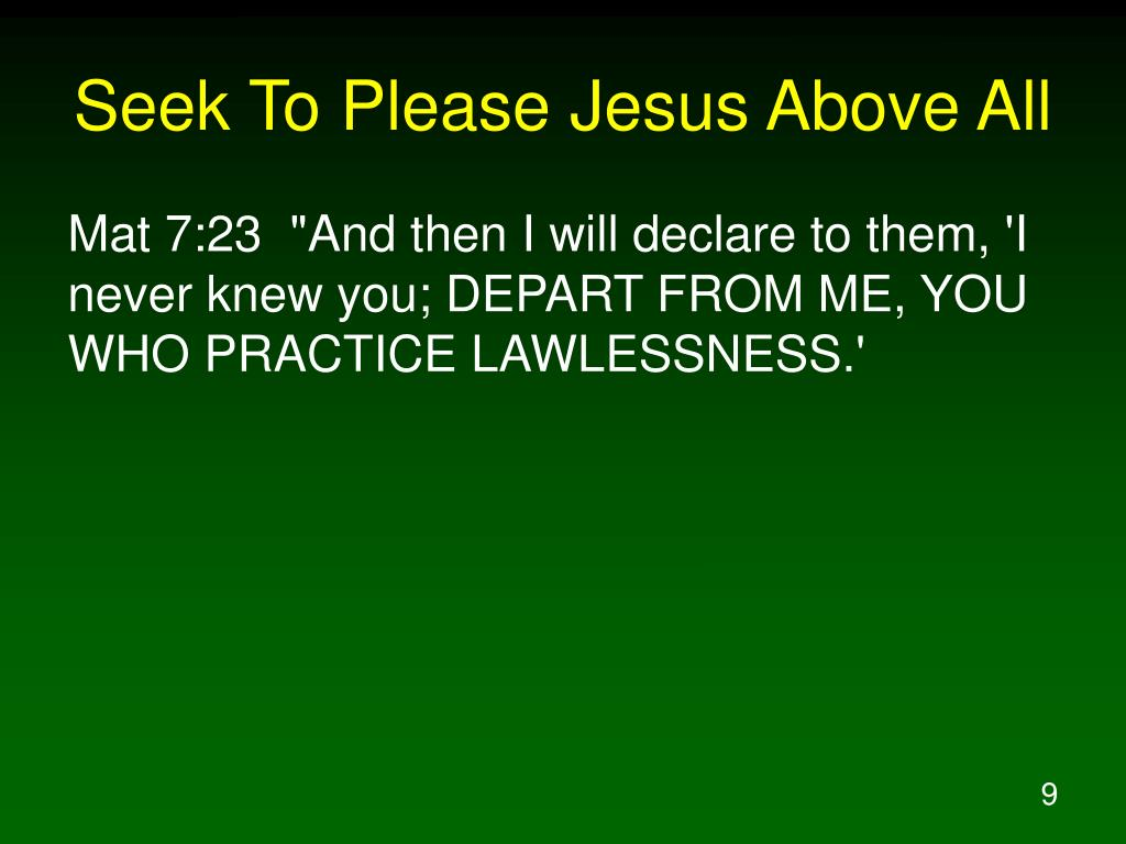 Seek To Please Jesus Above All