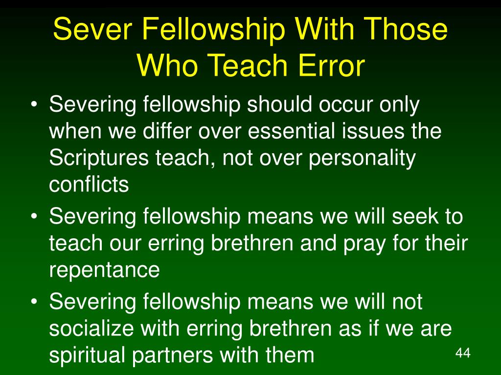 Sever Fellowship With Those Who Teach Error