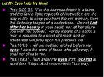 let my eyes help my heart