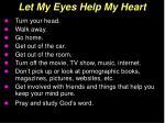 let my eyes help my heart26
