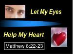 let my eyes