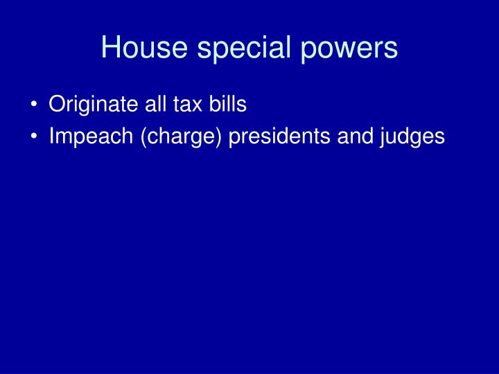 House special powers
