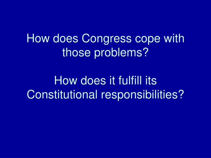 How does Congress cope with those problems?