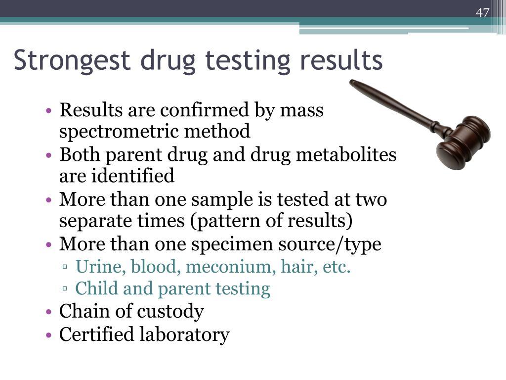 Strongest drug testing results