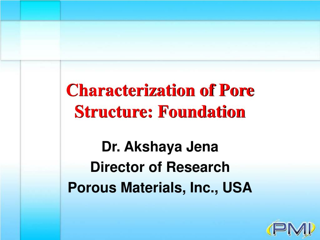 characterization of pore structure foundation l.