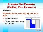 extrusion flow porometry capillary flow porometry