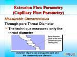 extrusion flow porometry capillary flow porometry22