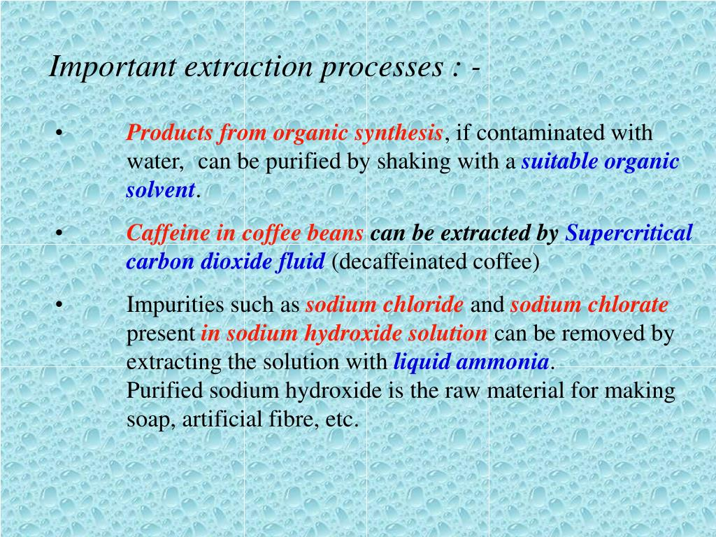 Important extraction processes : -