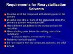 requirements for recrystallization solvents