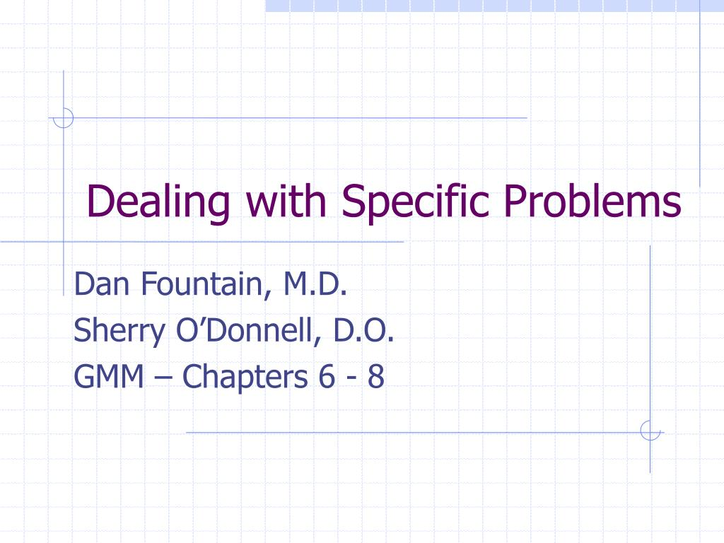 dealing with specific problems l.
