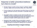 response is better prevention resilience but where to invest