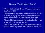 ebeling thy kingdom come