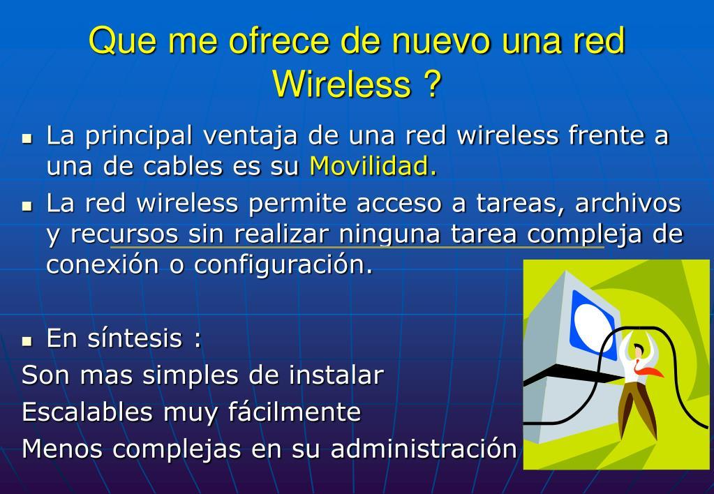 Que me ofrece de nuevo una red Wireless ?