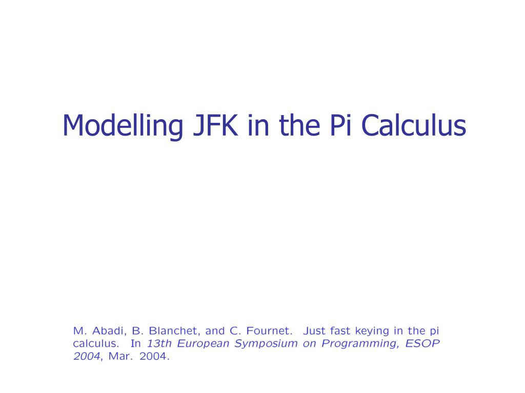 Modelling JFK in the Pi Calculus