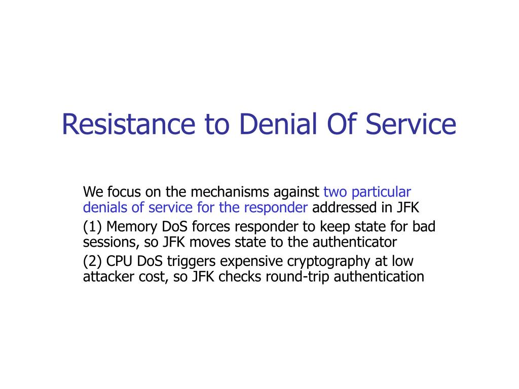 Resistance to Denial Of Service