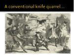 a conventional knife quarrel