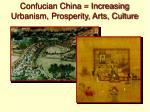 confucian china increasing urbanism prosperity arts culture