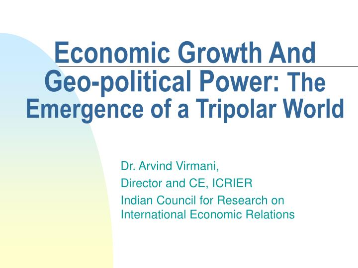 Economic growth and geo political power the emergence of a tripolar world