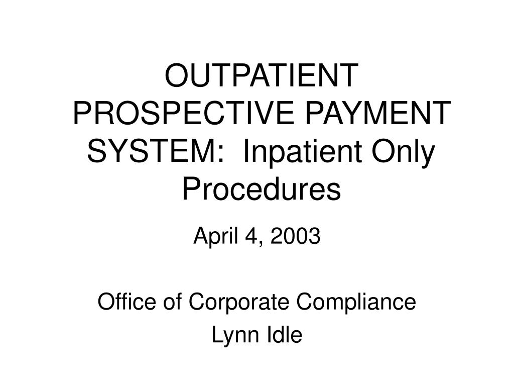 outpatient prospective payment system inpatient only procedures l.