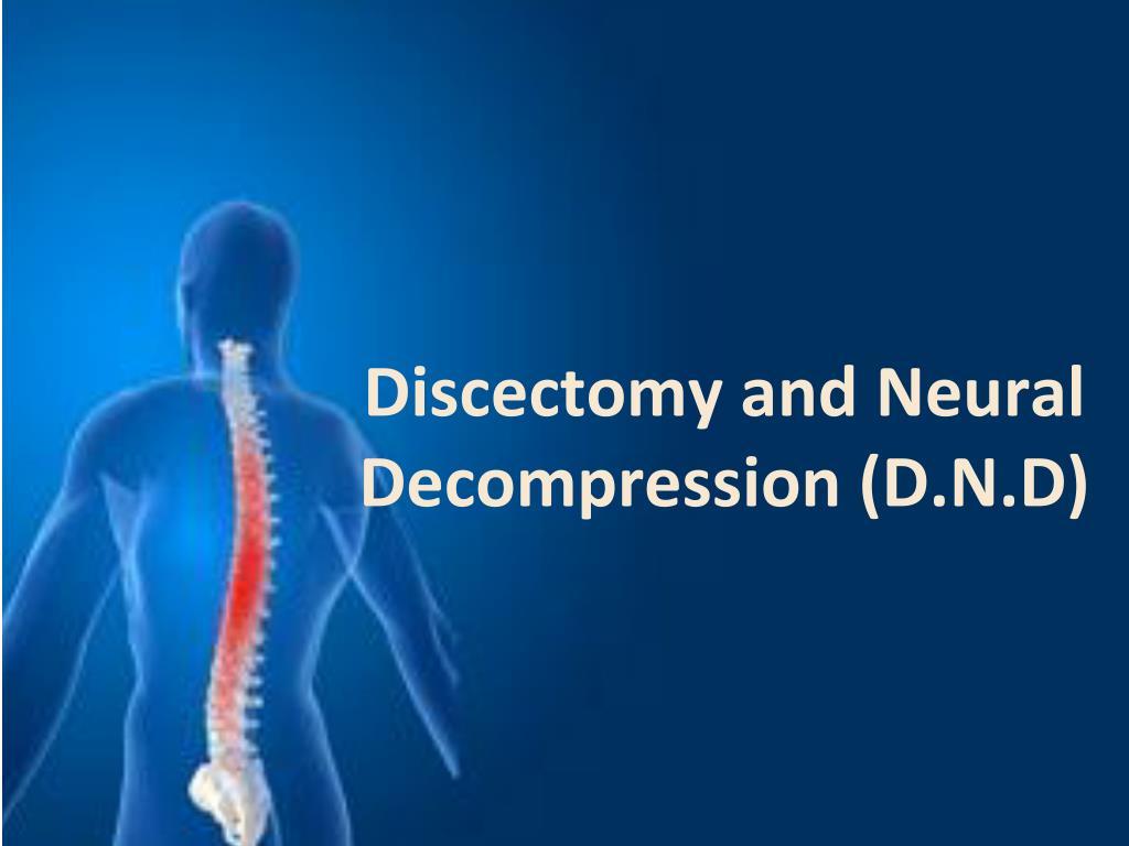 discectomy and neural decompression d n d l.