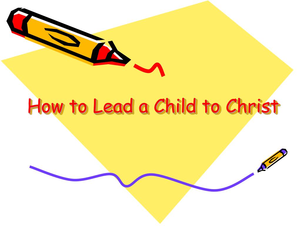 how to lead a child to christ l.