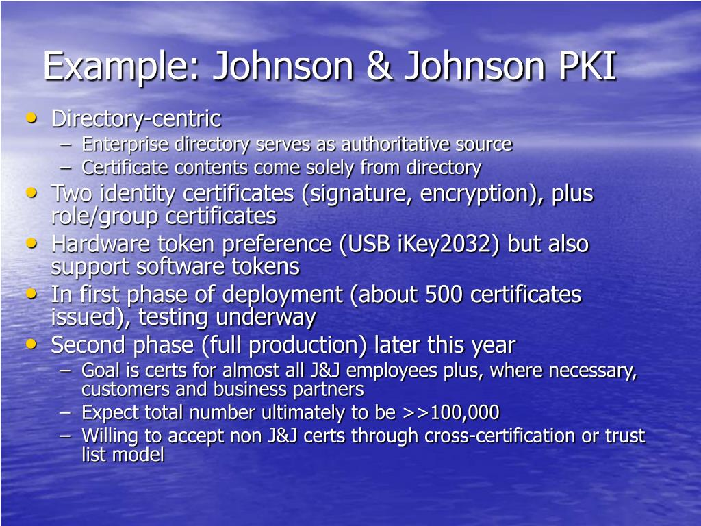 Example: Johnson & Johnson PKI