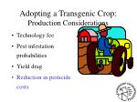 adopting a transgenic crop production considerations73