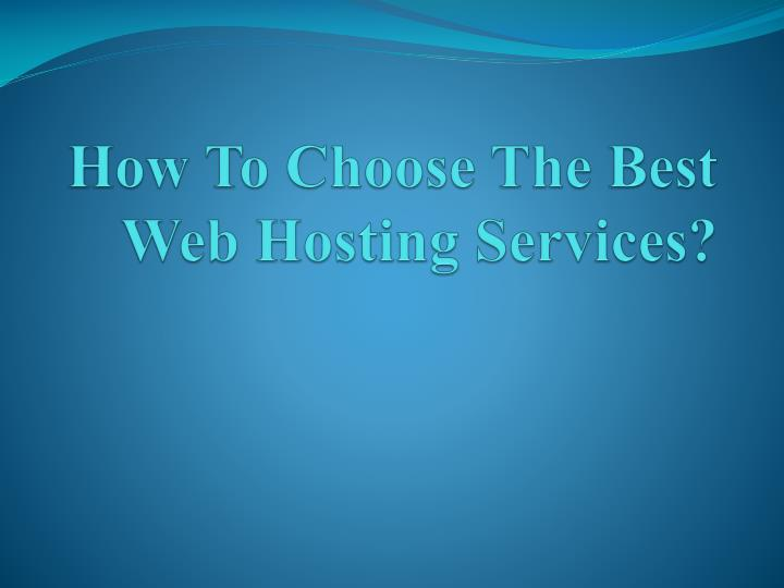 How to choose the best web hosting services