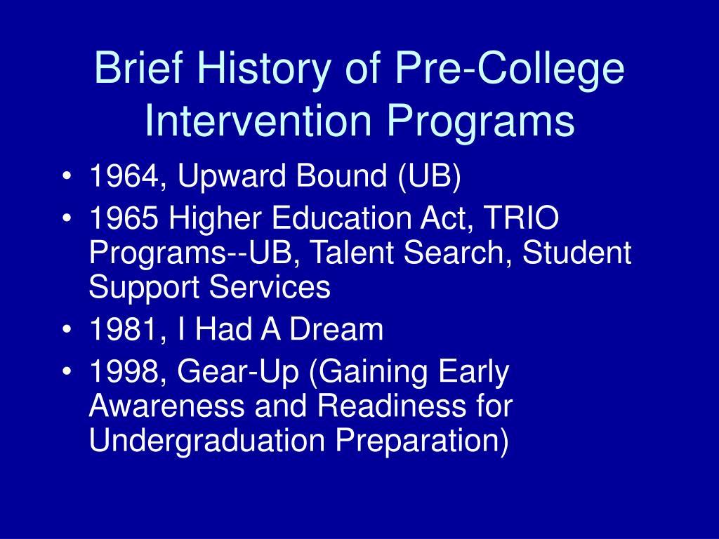 Brief History of Pre-College Intervention Programs